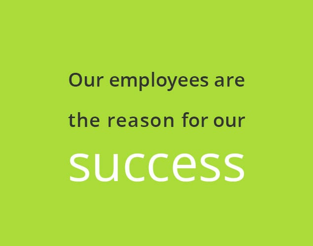 Our employees are the reason for our success